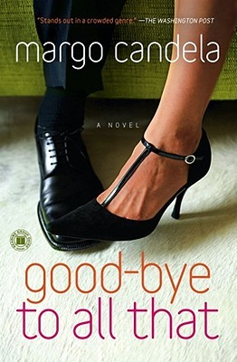 Good-bye To All That by Margo Candela