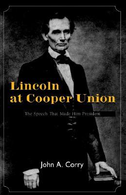 Lincoln at Cooper Union by John A. Corry