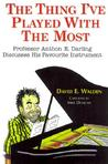 The Thing I've Played with the Most: Professor Anthon E. Darling Discusses His Favourite Instrument