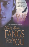 I Only Have Fangs For You (Young Brothers, #3)