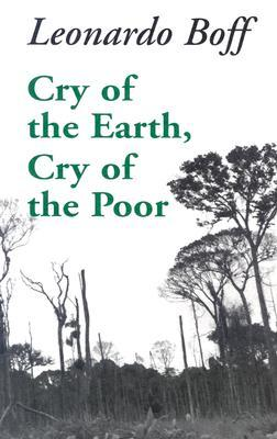 Cry of the Earth, Cry of the Poor by Leonardo Boff