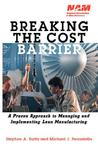 Breaking the Cost Barrier: A Proven Approach to Managing and Implementing Lean Manufacturing