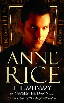 The Mummy Ramses The Damned 1 By Anne Rice Reviews border=