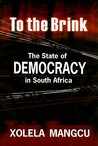 To the Brink: The State of Democracy in South Africa