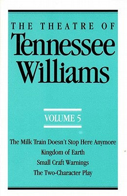 The Theatre of Tennessee Williams Volume V by Tennessee Williams