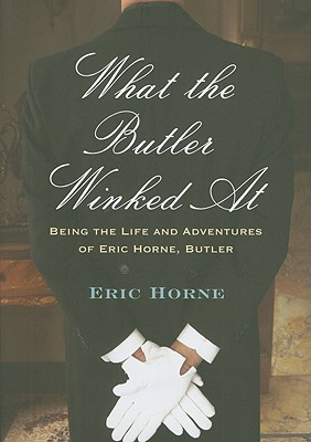 What the Butler Winked At by Eric Horne