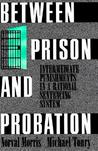 Between Prison and Probation: Intermediate Punishments in a Rational Sentencing System
