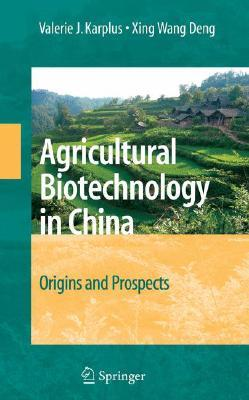 Agricultural Biotechnology in China: Origins and Prospects