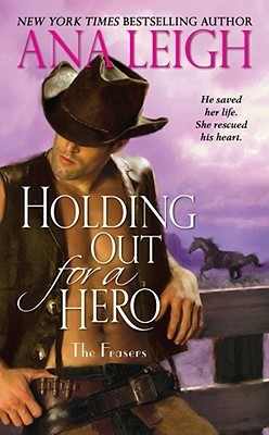 Holding Out for a Hero (Frasers, #5)
