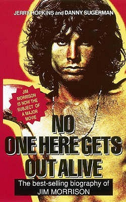 No One Here Gets Out Alive by Jerry Hopkins