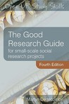 The Good Research Guide: For Small Scale Social Research Projects