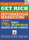 The Official Get Rich Guide to Information Marketing: Build a Million-Dollar Business in 12 Months: Build a Million Dollar Business in Just 12 Months