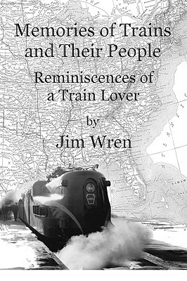 Memories of Trains and Their People, Reminiscences of a Train Lover