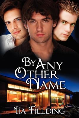 By Any Other Name by Tia Fielding