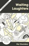 Waiting Laughters: A Long Song in Many Voices