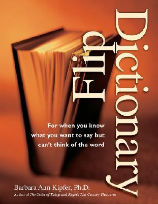 Flip Dictionary by Barbara Ann Kipfer