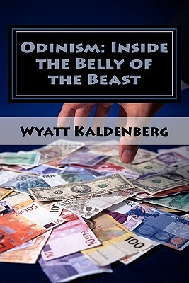 Odinism: Inside the Belly of the Beast: Essays on Heathenism inside the New World Order