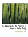 The Cameralists, the Pioneers of German Social Polity