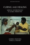 Curing and Healing: Medical Anthropology in Global Perspective