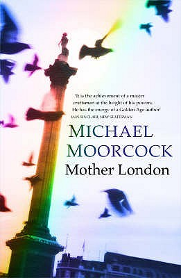 Mother London by Michael Moorcock