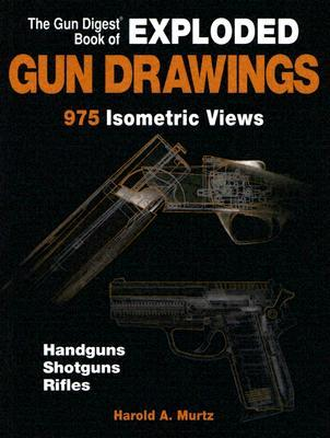 The Gun Digest Book of Exploded Gun Drawings