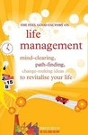 The Feel Good Factory on Life Management: Mind-Clearing, Path-Finding, Change-Making Ideas to Revitalise Your Life.