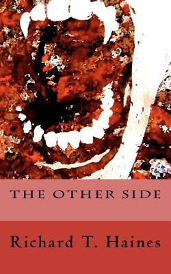 The Other Side by Richard T. Haines