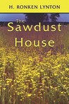 The Sawdust House