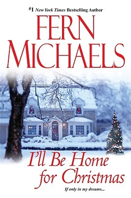 I'll Be Home For Christmas by Fern Michaels