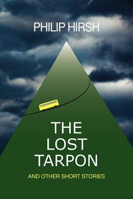 The Lost Tarpon: And Other Short Stories