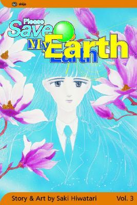 Please Save My Earth, Vol. 3 by Saki Hiwatari