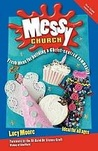 Messy Church: Fresh Ideas for Building a Christ-Centered Community