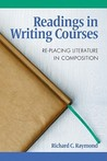 Readings in Writing Courses: Re-Placing Literature in Composition