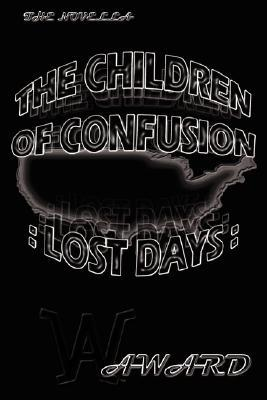 The Children of Confusion by Alfred Ward