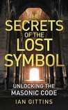 The Secrets of the Lost Symbol: Unlocking the Masonic code