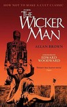 Inside The Wicker Man: How Not to Make a Cult Classic
