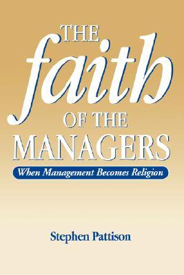Faith of the Managers by Stephen Pattison
