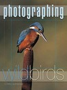 Photographing Wild Birds by Chris Gomersall