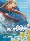 Soul Surfer: Catching God's Wave for Your Life: Your Faith Guide to Becoming a Soul Surfer