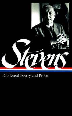 Collected Poetry & Prose by Wallace Stevens