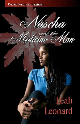 Nascha and the Medicine Man by Leah Leonard
