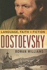 Dostoevsky: Language, Faith, and Fiction