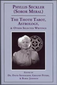 The Thoth Tarot, Astrology, & Other Selected Writings by Phyllis Seckler