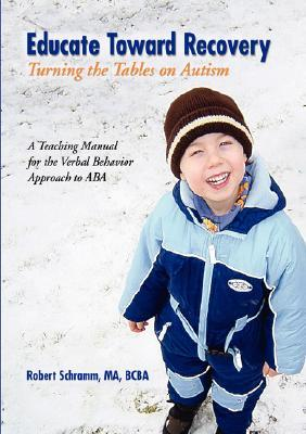 Educate Toward Recovery: Turning the Tables on Autism
