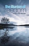 The Illusion of Freedom: Scotland Under Nationalism