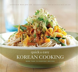 Quick & Easy Korean Cooking by Cecilia Hae-Jin Lee