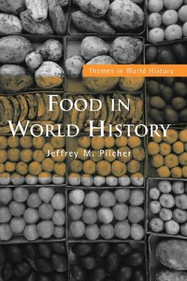 Food in World History by Jeffrey Pilcher