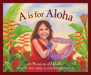 """""""A"""" is for Aloha: A Hawai'i Alphabet (Discover America State By State. Alphabet Series)"""