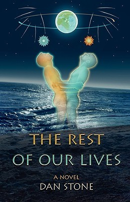 The Rest of Our Lives by Dan Stone