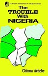 The Trouble with Nigeria by Chinua Achebe